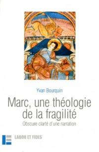 Marc, une théologie de la fragilité : Obscure clarté d'une narration