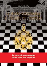 La Franc-Maçonnerie Ecoute Histoire
