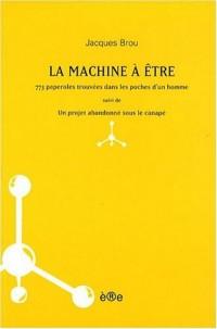 La Machine à être