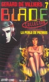 Gérard de Villiers présente Blade, n°7 : La perle de Patmos [Poche]