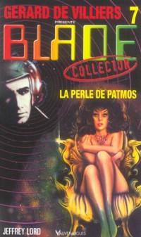 Gérard de Villiers présente Blade, n°7 : La perle de Patmos