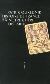 Histoire de France + A notre chère disparue
