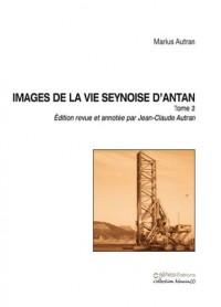Images de la Vie Seynoise d'Antan - Tome 2