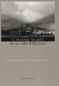 L'étrange beauté de la ville d'Hyères