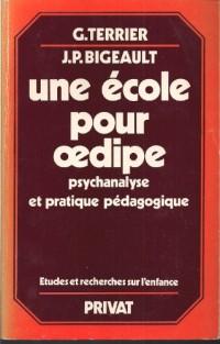 Une école pour oedipe - Psychanalyse et pratique pédagogique