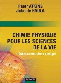 Chime physique pour les sciences de la vie : Cours et exercices corrigés