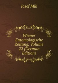 Wiener Entomologische Zeitung, Volume 22 (German Edition)