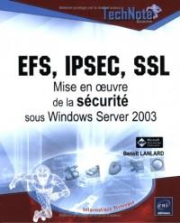 EFS, IPSEC, SSL : Mise en oeuvre de la sécurité sous Windows Server 2003