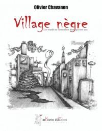 Village Nègre : Les Sourds ne s'entendent bien qu'entre eux