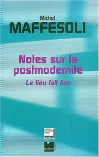 Notes sur la postmodernité : Le lieu fait lien
