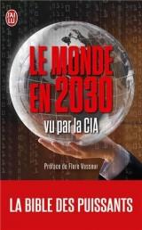 Le monde en 2030 vu par la CIA [Poche]