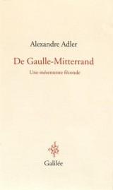 De Gaulle-Mitterrand : Une mésentente féconde