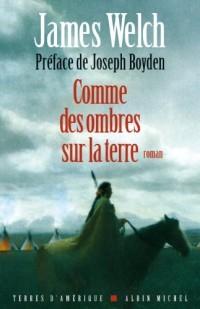 Comme des ombres sur la terre -préface de Joseph Boyden-