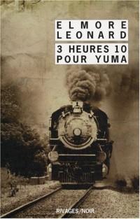Intégrale des nouvelles Western : Tome 2, 3 Heures 10 pour Yuma