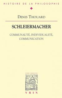 Schleiermacher Communaute, Individualite, Communication