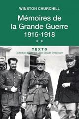 Mémoires de la Grande Guerre 1915-1918. Tome 2 [Poche]
