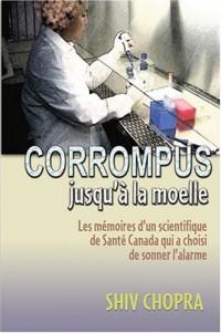 Corrompus jusqu'a la moelle - les memoires d'un scientifique