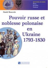 Pouvoir russe et noblesse polonaise en Ukraine, 1793-1830