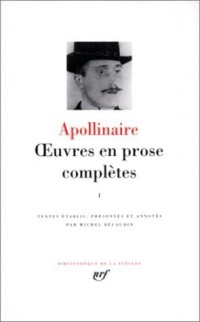 Apollinaire : Oeuvres en prose, tome 1