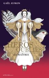 Les héros oubliés, Tome 2 : Les maîtres