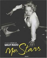 Mes stars : L'Album secret de Willy Rizzo
