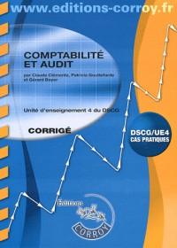 Comptabilite et Audit Corrige - Ue 4 du Dscg (Pochette)