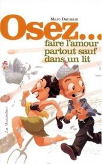 OSEZ FAIRE L'AMOUR PARTOUT SAUF DANS UN LIT