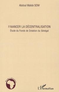 Financer la décentralisation : Etude du Fonds de Dotation du Sénégal