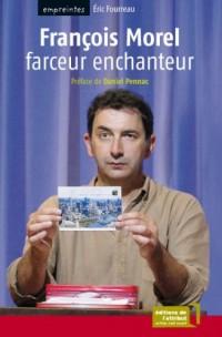 François Morel : Farceur enchanteur