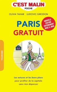 Paris gratuit, c'est malin : Les astuces et les bons plans pour profiter de la capitale sans rien dépenser