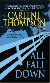 All Fall Down [Gebundene Ausgabe] by Carlene Thompson