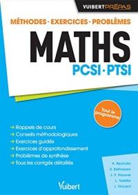 Maths PCSI-PTSI - Méthodes. Exercices. Problèmes