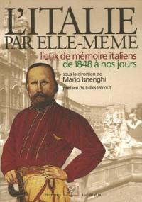 L'Italie par elle-même : Lieux de mémoire italiens de 1848 à nos jours
