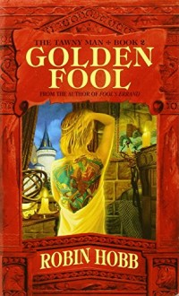 Golden Fool: Book Two of The Tawny Man