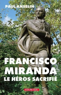 Francisco Miranda, le héros sacrifié