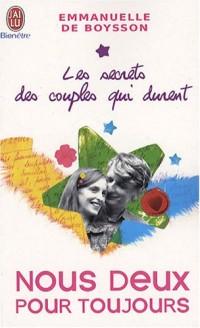 Les secrets des couples qui durent : Tome 2, Nous deux pour toujours