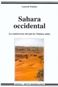 Sahara Occidental : La controverse devant les Nations unies