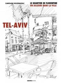 Tel-Aviv (Florentine) : un ailleurs dans la ville
