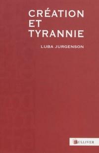 Création et Tyrannie