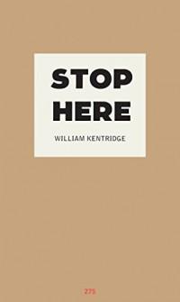 William Kentridge - Stop Here