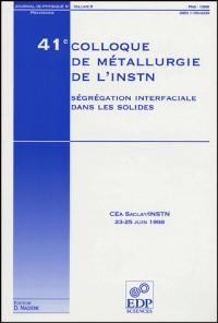 41e colloque de metallurgie de l'instn : segregation inter.