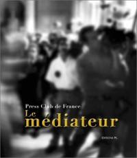 Press Club de France : Le Médiateur