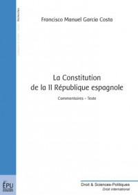 La Constitution de la II Republique Espagnole