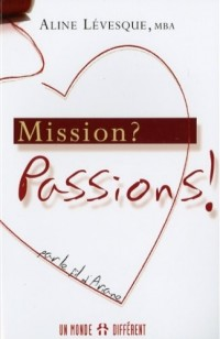 Mission ? : Passions !