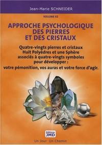 Approche psychologique des pierres et des cristaux : Tome 2, Le secret des pierres et des symboles au quotidien