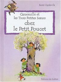 Camomille et les Trois Petites Soeurs : Chez le petit Poucet