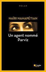 Un agent nommé Parviz [Poche]