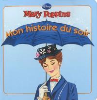 Mary Poppins, MON HISTOIRE DU SOIR