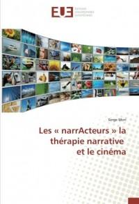 Les «narrActeurs» la thérapie narrative et le cinéma