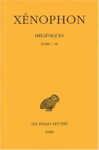 Helléniques. Tome I : Livres I-III